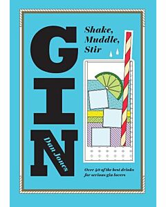 Shake Muddle And Stir - Gin