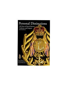 Personal Distinctions - 350 Years Of Royal Marines Uniforms & Insignia