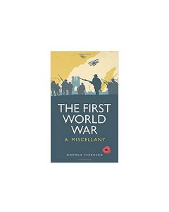 The First World War - A Miscellany